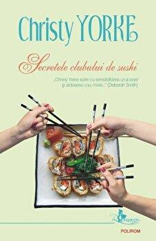 Secretele clubului de sushi/Christy Yorke de la Polirom