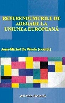 Referendumurile de aderare la Uniunea Europeana/Jean-Michel de Waele de la Institutul European