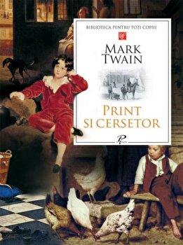 Print si cersetor. Editia a II-a/Mark Twain de la Prut