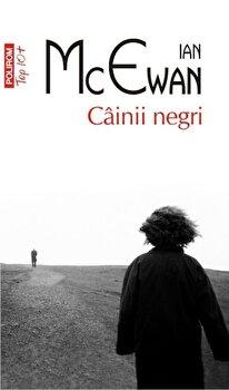 Cainii negri (Top 10+)/Ian McEwan de la Polirom