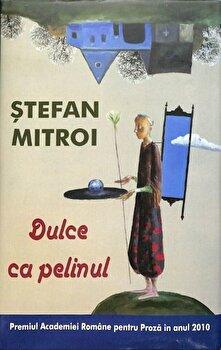 Dulce ca pelinul/Stefan Mitroi de la RAO