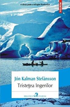 Tristetea ingerilor/Jon Kalman Stefansson de la Polirom