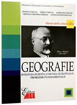 Geografie. Manual clasa a XII-a/Dorina Cheval, Sorin Cheval, Aurelian Giugal, Monica Parlog de la ALL Educational