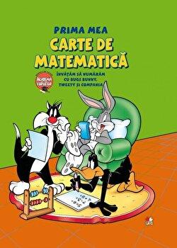 Prima mea carte de matematica. Invatam sa numaram cu Bugs Bunny, Tweety si Compania/*** de la Litera