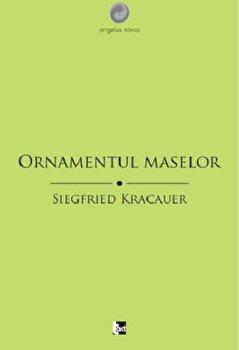 Ornamentul maselor/Siegfried Kracauer de la Tact