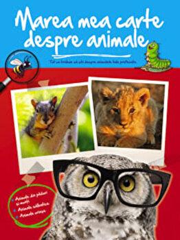 Marea mea carte despre animale/*** de la ALLAS TRADING SRL