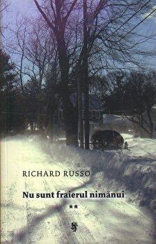 Nu sunt fraierul nimanui, Vol. 2/Richard Russo de la Univers