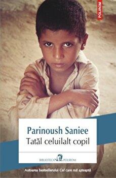 Tatal celuilalt copil/Parinoush Saniee