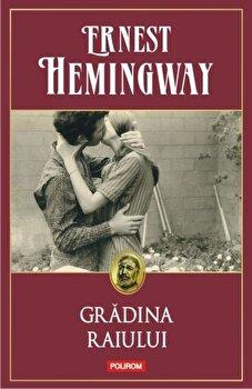 Gradina Raiului/Ernest Hemingway de la Polirom