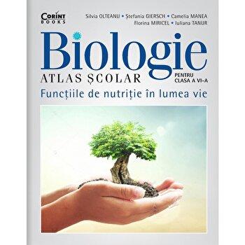 Atlas scolar de biologie pentru clasa a VI-a/Silvia Olteanu, Stefania Giersch, Camelia Manea, Florina Miricel, Iuliana Tanur de la Corint