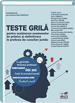 Teste grila pentru sustinerea examenelor de primire si definitivare in profesia de consilier juridic/Ioana-Gabriela Sasu-Sbarciog