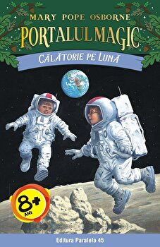 Calatorie pe Luna. Portalul Magic nr. 8. Editia a II-a/Mary Pope Osborne de la Paralela 45