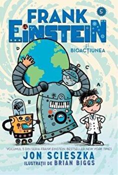 Frank Einstein si bioactiunea vol. 5/Jon Scieszka de la Pandora M