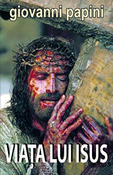 VIATA LUI ISUS/Giovanni Papini de la Orizonturi