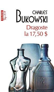 Dragoste la 17.50 $ (editie de buzunar)/Charles Bukowski