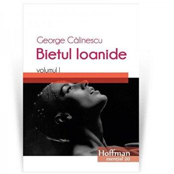 Bietul Ioanide, Vol. 1/George Calinescu de la Hoffman