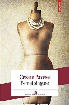Femei singure/Cesare Pavese de la Polirom