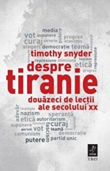 Despre tiranie/Timothy Snyder