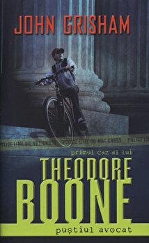 Theodore Boone: Pustiul avocat/John Grisham de la RAO