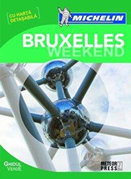 Ghidul Verde Michelin Bruxelles Weekend (cu harta detasabila)/*** de la Meteor Press