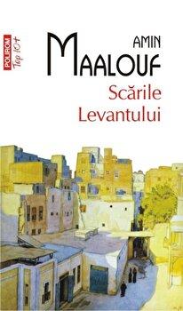 Scarile Levantului (Top 10+)/Amin Maalouf de la Polirom