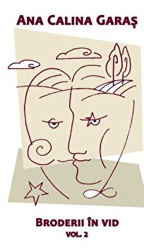 Broderii in vid, Vol. 2/Ana Calina Garas de la RAO