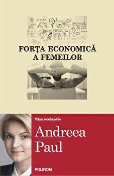 Forta economica a femeilor/Andreea Paul de la Polirom