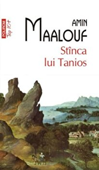 Stinca lui Tanios (Top 10+)/Amin Maalouf
