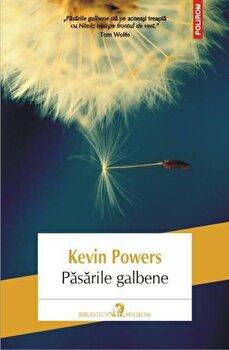 Pasarile galbene/Kevin Powers de la Polirom