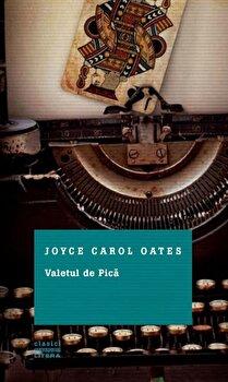Valetul de pica/Joyce Carol Oates de la Litera