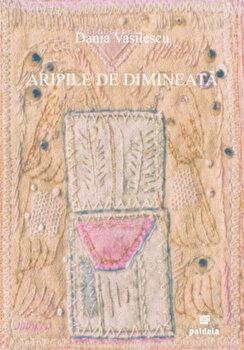 Aripile de dimineata/Dania Vasilescu de la Paideia