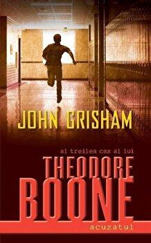 Theodore Boone: Acuzatul/John Grisham de la RAO