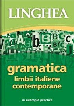 Gramatica limbii italiene contemporane – cu exemple practice/*** de la Linghea