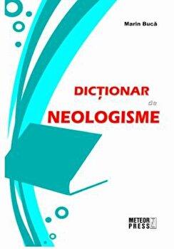 Dictionar de neologisme/Marin Buca de la Meteor Press