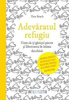 Adevaratul refugiu/Tara Brach de la Litera