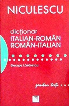 Dictionar italian-roman/roman-italian pentru toti (50.000 de cuvinte si expresii)/George Lazarescu de la Niculescu