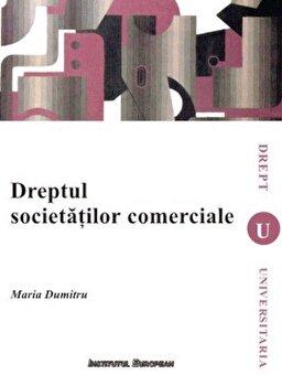 Dreptul societatilor comerciale/Maria Dumitru de la Institutul European