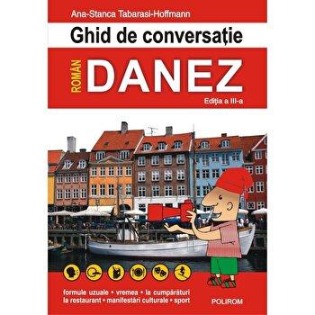 Ghid de conversatie roman-danez (editia a III-a, 2018)/Ana-Stanca Tabarasi-Hoffmann de la Polirom