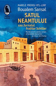 Satul neamtului sau Jurnalul fratilor Schiller/Boualem Sansal de la Humanitas Fiction