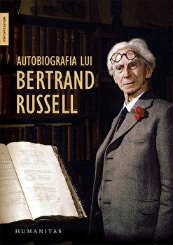 Autobiografia lui Bertrand Russell/Bertrand Russell de la Humanitas