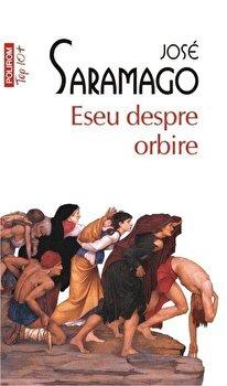 Eseu despre orbire (Top 10+)/Jose Saramago de la Polirom
