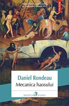Mecanica haosului/Daniel Rondeau de la Polirom