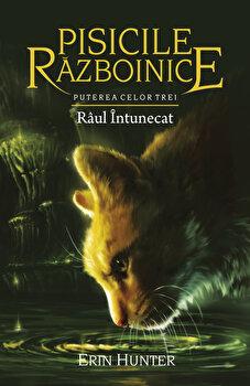 Pisicile Razboinice – Puterea celor trei. Cartea a XIV-a: Raul intunecat/Erin Hunter de la Galaxia copiilor