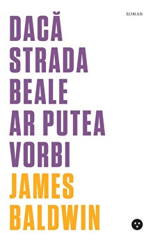 Daca Strada Beale ar putea vorbi/James Baldwin de la Black Button Books