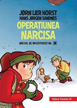 Biroul de investigatii nr. 2. Operatiunea Narcisa (editie cartonata)/Horst Jorn Lier, Sandnes Hans Jorgen de la Paralela 45