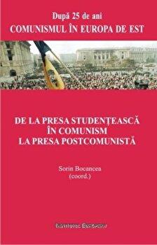De la presa studenteasca in comunism la presa postcomunista/Sorin Bocancea de la Institutul European
