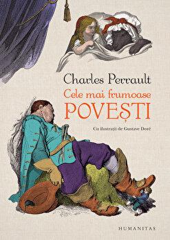 Cele mai frumoase povesti/Charles Perrault de la Humanitas