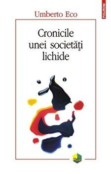 Cronicile unei societati lichide/Umberto Eco
