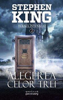 Alegerea celor 3 (seria turnul intunecat, partea a II-a)/Stephen King de la Nemira