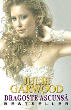 Dragoste ascunsa/Julie Garwood